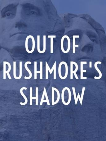 Out of Rushmore's Shadow