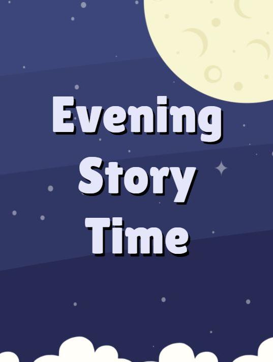 "Night sky with text ""Evening Story Time"""