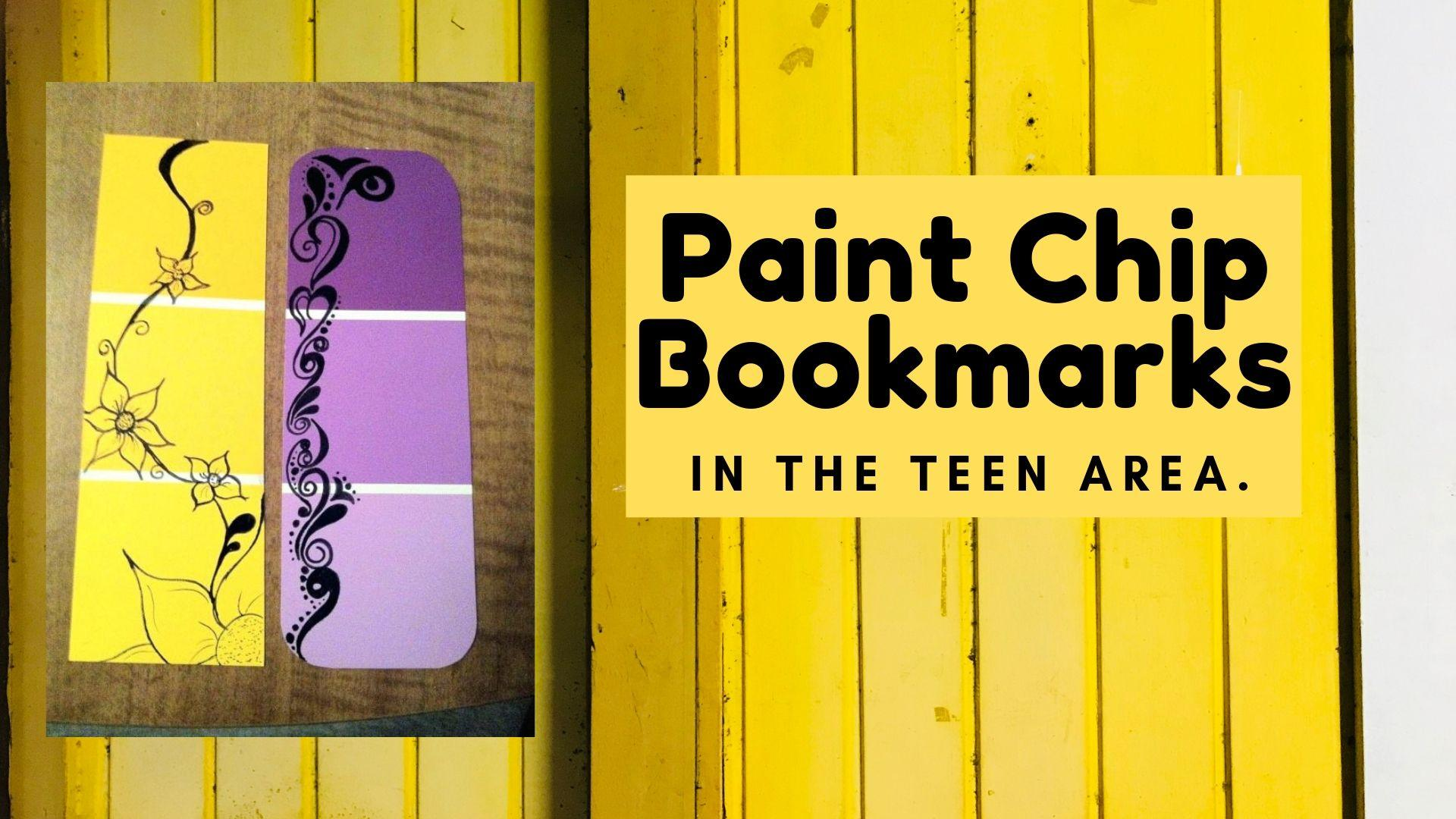 "Two decorated paint chips with the text ""Paint Chip Bookmarks: In the teen area"" to the right"